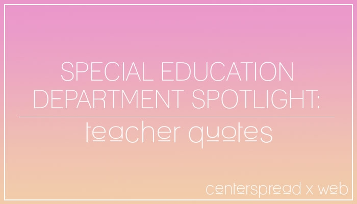 Special Education Spotlight Quotes | The Smoke Signal